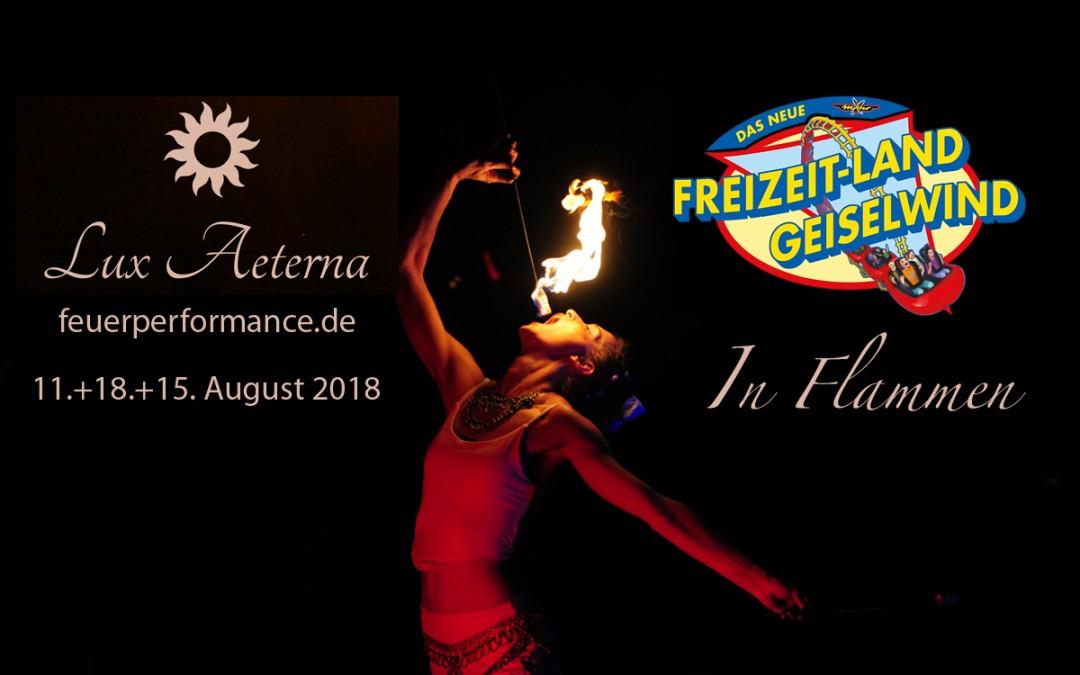 11.+18.+25.08.2018 Feuershows LUX AETERNA im Freizeitland Geiselwind